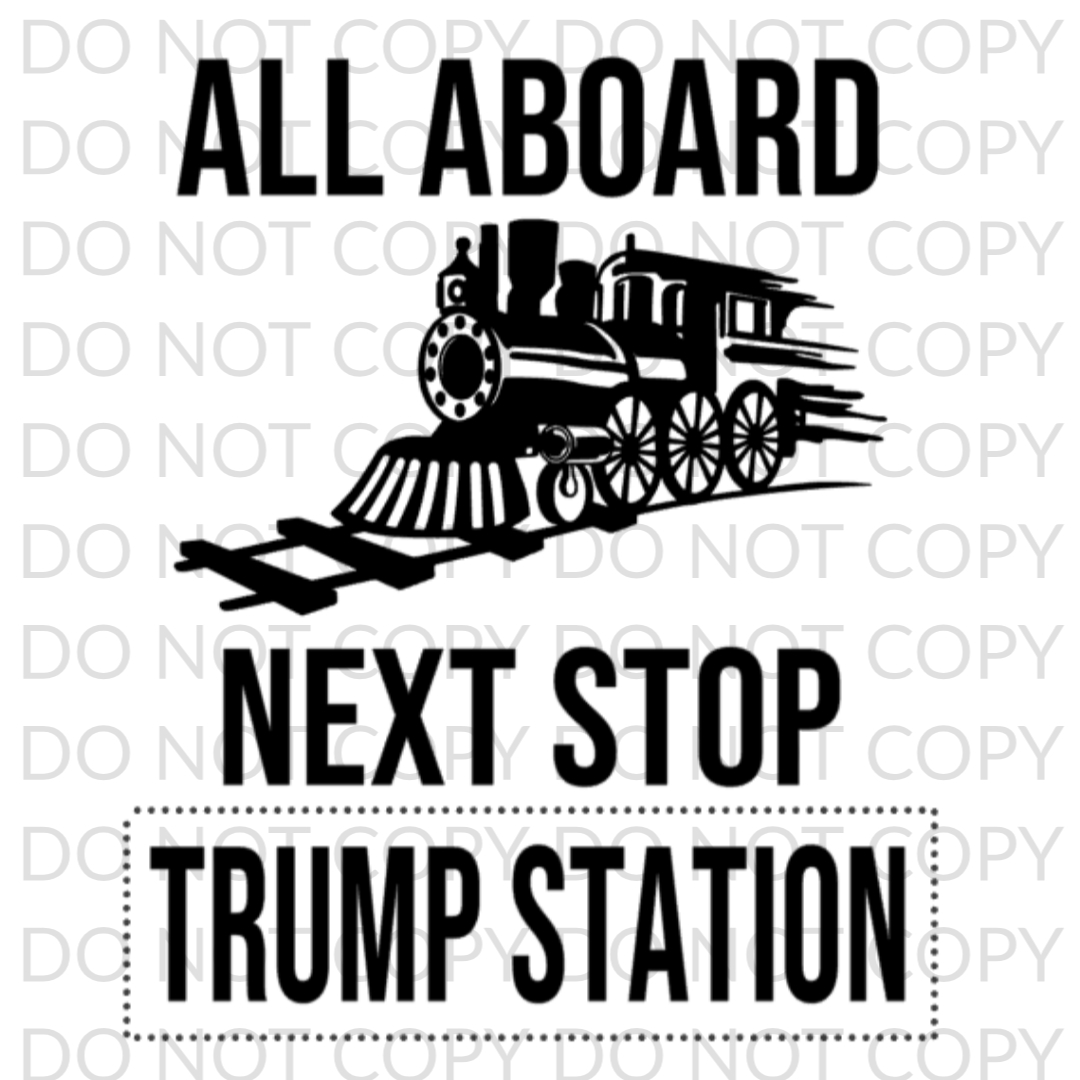 All Aboard Next Stop Trump Station Digital Design