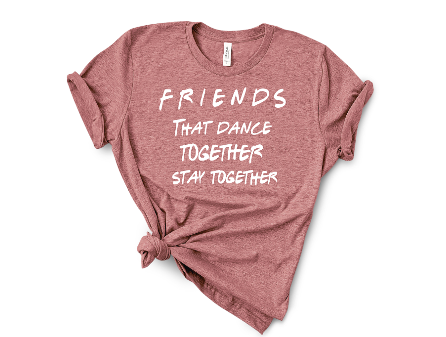 Friends Who Dance Together Screen Print Transfer Mockup