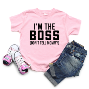 im the boss don;t tell mommy